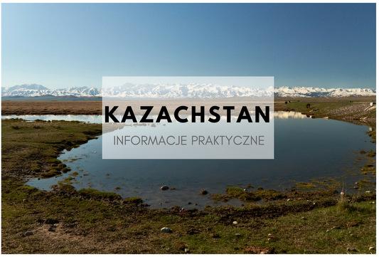 32d3f40476 Kazachstan - czy warto jechać  informacje praktyczne - gdzie