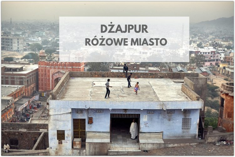 Dżajpur Jaipur blog podrózniczy